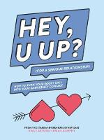 HEY, U UP? (For a Serious...
