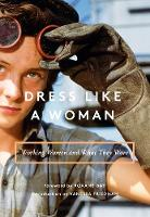 Dress Like a Woman: Working Women and...