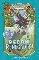 Ocean Renegades! (Earth Before Us ...