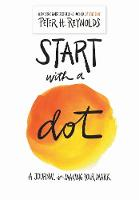 Start with a Dot (Guided Journal): A...