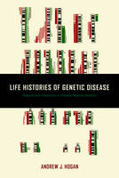 Life Histories of Genetic Disease:...