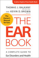 The Ear Book: A Complete Guide to Ear...