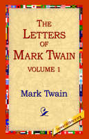 The Letters of Mark Twain Vol.1