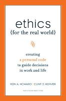 Ethics for the Real World: Creating a...