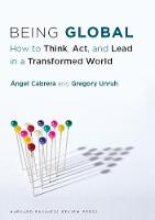 Being Global: How to Think, Act, and...
