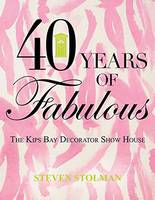 Forty Years of Fabulous: The Kips Bay...