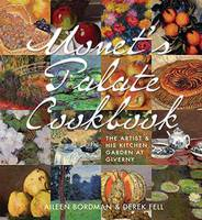 Monet's Palate Cookbook: The Artist...