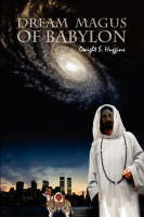 DREAM MAGUS OF BABYLON:  The Magical...