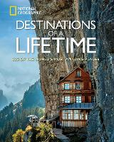 Destinations of a Lifetime: 225 of ...