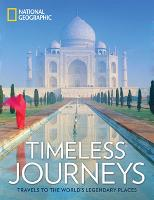 Timeless Journeys: Travels to the...