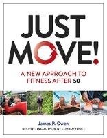 Just Move!: A New Approach to Fitness...