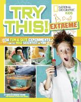 Try This Extreme: 50 Fun & Safe...