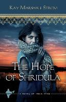 The Hope of Shridula: A Novel of ...