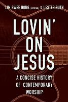 Lovin' on Jesus: A Concise History of...
