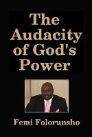 The Audacity of God's Power