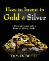 How to Invest in Gold and Silver: A...