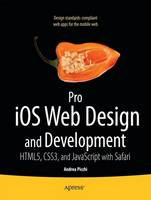 Pro IOS Web Design and Development:...