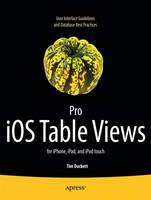 Pro IOS Table Views: For iPhone, ...