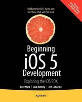 Beginning IOS 5 Development: ...