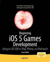 Beginning IOS 5 Games Development:...