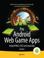 Pro Android Web Game Apps: Using...
