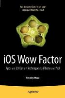 IOS Wow Factor: UX Design Techniques...