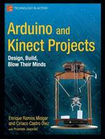 Arduino and Kinect Projects: Design,...