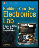 Building Your Own Electronics Lab: A...