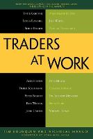 Traders at Work: How the World's Most...