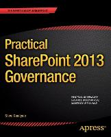 Practical SharePoint 2013 Governance