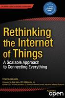 Rethinking the Internet of Things : A...