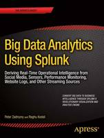 Big Data Analytics Using Splunk:...