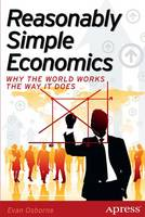 Reasonably Simple Economics : Why the...