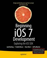 Beginning iOS 7 Development: ...