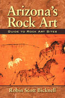 Arizona's Rock Art:  Guide to Rock ...