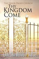 Thy Kingdom Come:  The Error-Proof...