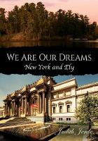 We Are Our Dreams: New York and Ely