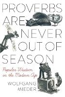Proverbs are Never Out of Season:...