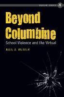 Beyond Columbine: School Violence and...