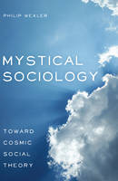 Mystical Sociology: Toward Cosmic...