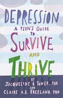 Depression: A Teen's Guide to Survive...