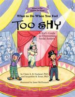 What to Do When You Feel Too Shy: A...
