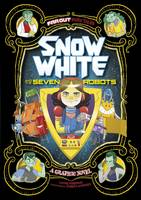 Snow White and the Seven Robots: A...