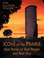 The Icons of the Prairie: Stories of...
