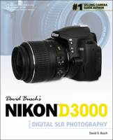 David Busch's Nikon D3000 Guide to...