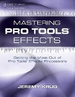 Mastering Pro Tools Effects: Getting...
