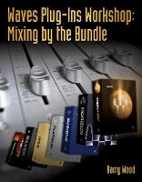 Waves Plug-Ins Workshop: Mixing by ...