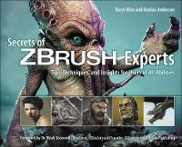 Secrets of Zbrush Experts: Tips,...