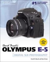 David Busch's Olympus E-5 Guide to...