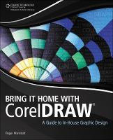Bring it Home with Corel Draw: A ...